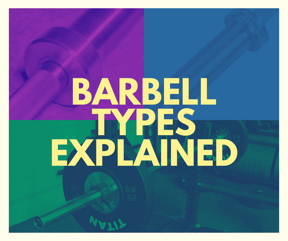 Barbell Types Explained - Pros And Cons